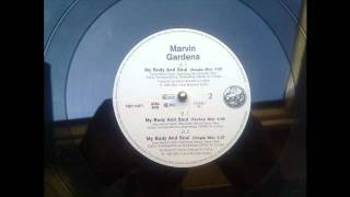 Marvin Gardens -  My Body And Soul