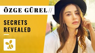 Things You Didn't Know About Özge Gürel