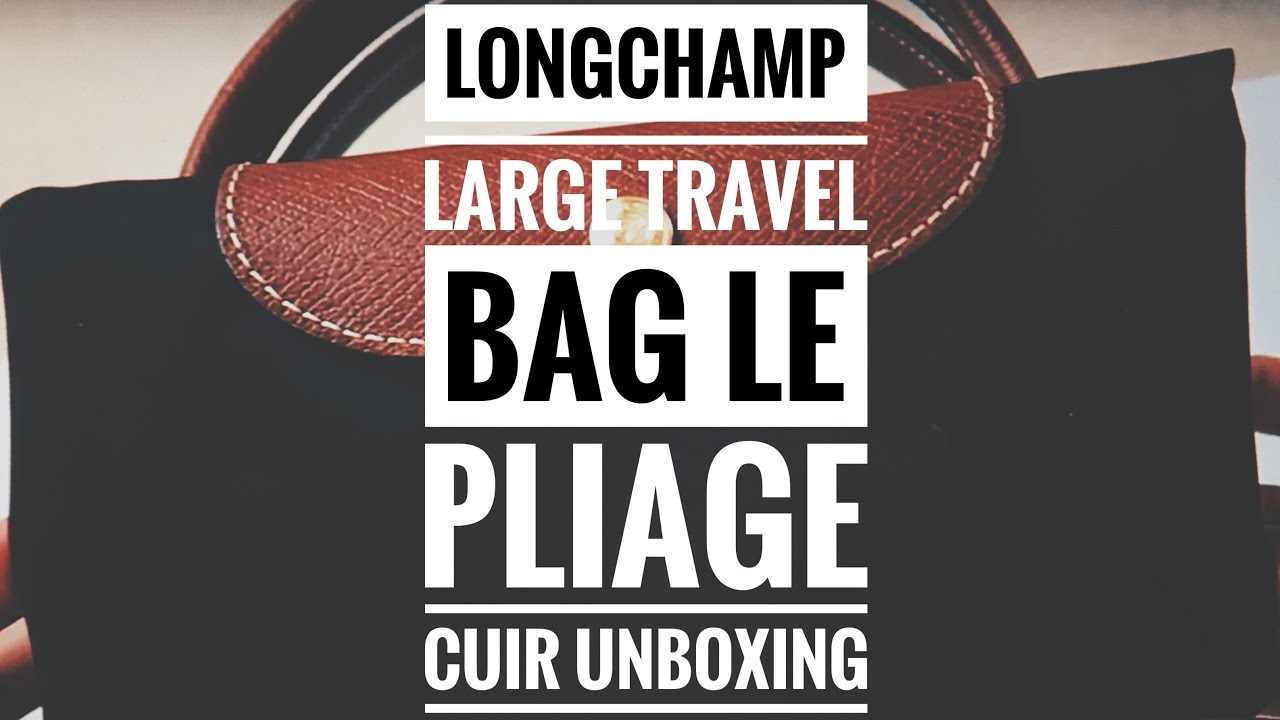 410dbce5ac8b Longchamp Large Travel Bag Le Pliage Cuir Unboxing - YouTube