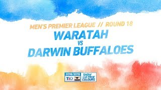 Waratah vs Darwin Buffaloes: Round 18 - Men's Premier League: 2018/19 TIO NTFL