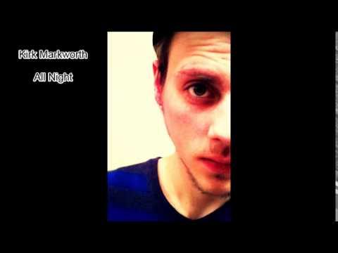 Kirk Markworth - All Night - 2013