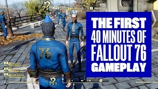 The First 40 Minutes of Fallout 76 - Fallout 76 Gameplay Multiplayer Xbox One X