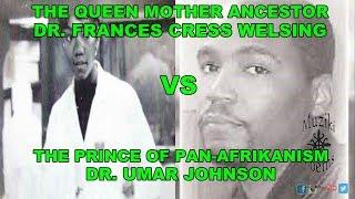 Dr Umar Johnson vs. Dr Frances Cress Welsing [The psychology behind interracial dating/marriages]