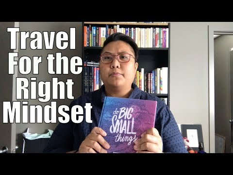 Travel to Grow your Online Business Mindset! Do Big Small Things!