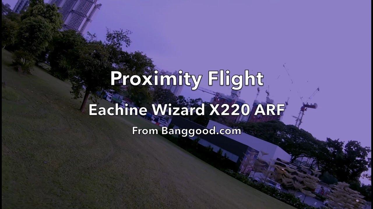 Proximity Flight with Eachine Wizard X220