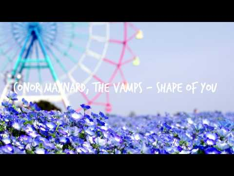 Conor Maynard, The Vamps - Shape Of You [SPEEDUP]