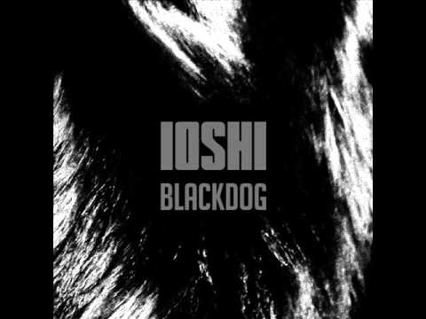 IOSHI -Black Dog