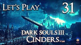 Dark Souls 3 Cinders (1.64) - Let's Play Part 31: Has Poise God Met His Match?!
