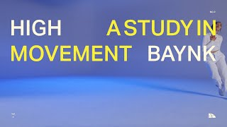 BAYNK - A STUDY IN MOVEMENT (NO. 2): HIGH [Official Music Video]