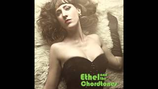 Ethel and the Chordtones - Serious Craving