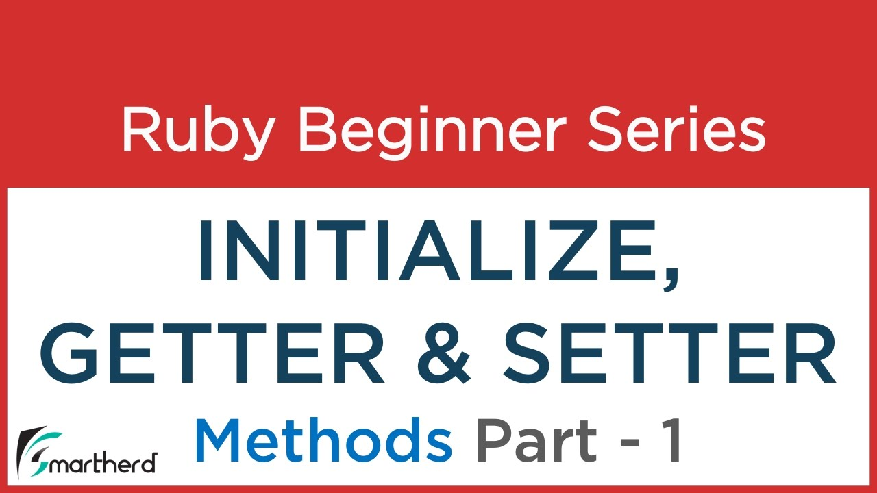 13 Ruby Tutorial: Getter, Setter and Initialize method in