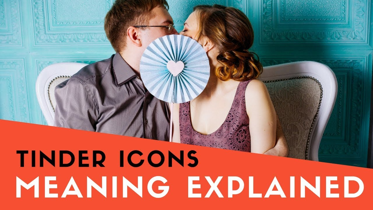 Each Tinder icons meaning explained  Pictorial expert Guide