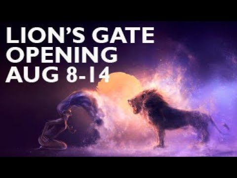 💞 AUG 8-14: LION'S GATE OPENING