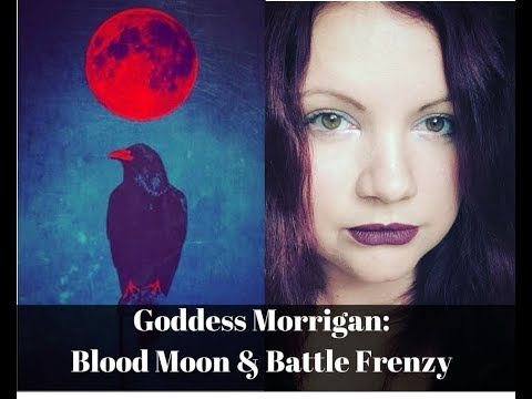 Goddess Morrigan: Worship on the Blood Moon and Battle Frenzy