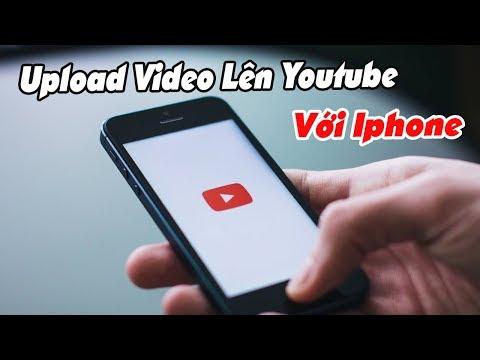 Upload Video và Thumbnail Lên Youtube bằng Iphone