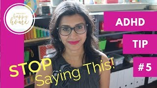 PARENTING ADHD Tip #5: Things NOT to Say to an ADHD Child    Parenting ADHD    Homeschooling ADHD