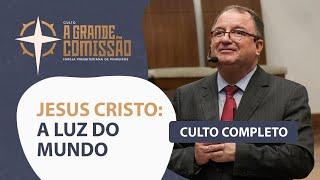 A Grande Comissão   Culto Completo   Rev. Arival Dias Casimiro   Igreja Presbiteriana de Pinheiros
