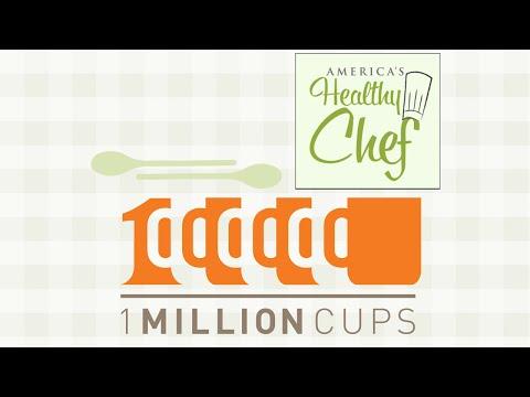 America's Health Chef - One Million Cups