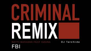 Natti Natasha Featt Ozuna Criminal Remix Prod. by DJ TarzXiide.mp3