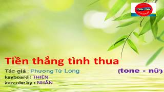 tiền thắng tình thua karaoke nhạc sống (tone nu) Thien Nhan