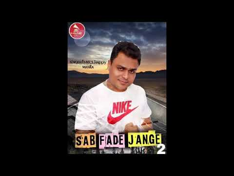 Sab Fade Jange 2 | Happy Manila | Latest Punjabi Songs 2019