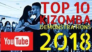 TOP 10 KIZOMBA DANCE DEMOS 2018 VIEWED ON YOUTUBE