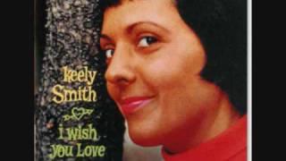 """I Wish You Love"" Keely Smith"