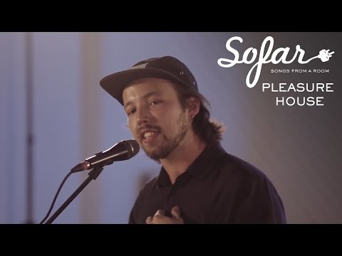 PLEASURE HOUSE  Dreaming Slowly  Sofar London