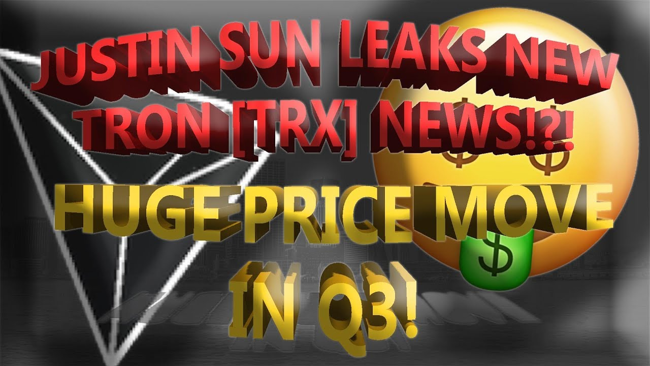 JUSTIN SUN LEAKS NEW TRON [TRX] NEWS!?! HUGE PRICE MOVE IN Q3! *$1 73 Price  Prediction*