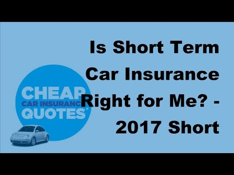 Is Short Term Car Insurance Right for Me - 2017 Short Term Car Insurance Information