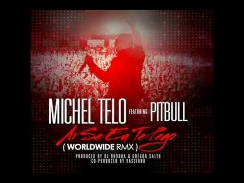 Michel Telo ft Pitbull - Ai se eu te pego ( Worldwide Official Remix )
