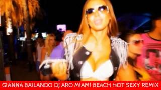 GIANNA BAILANDO DJ ARO MIAMI BEACH HOT SEXY REMIX