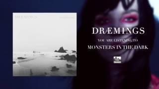 DRÆMINGS - Monsters in the Dark
