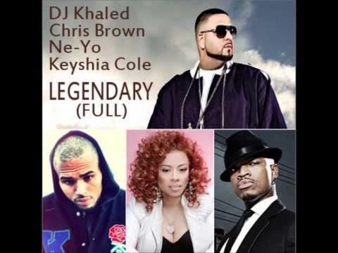 DJ Khaled Feat. Chris Brown Keyshia Cole & Ne-Yo - Legendary