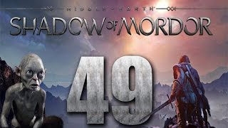 Middle-Earth: Shadow of Mordor 100% Gameplay/Walkthrough HD - Part 49