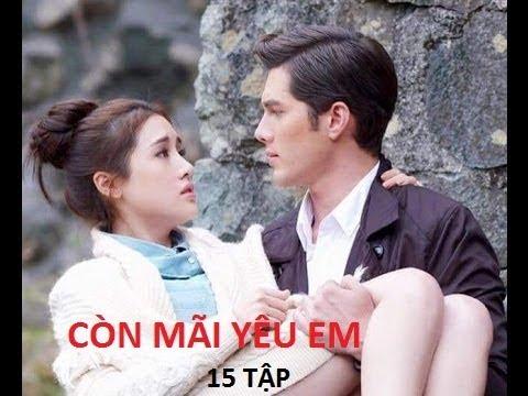 Còn mãi yêu em Tập 15 Phim Thái Lan CÒN MÃI YÊU EM