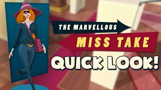 The Marvellous Miss Take - Quick Look!