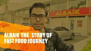 ALBaik THE STORY OF FAST FOOD JOURNEY AND THE MAGIC of al BAik