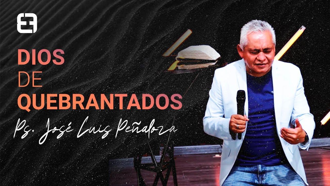 Dios de quebrantados | Ps. José Luis Peñaloza | Domingo 28 de junio 2020