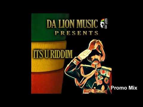 Its U Riddim Mix (Full, 2018) Feat. Ras Ijah, Jah Phinga,Likle Mystic, Jotara-I, Talmigila,…