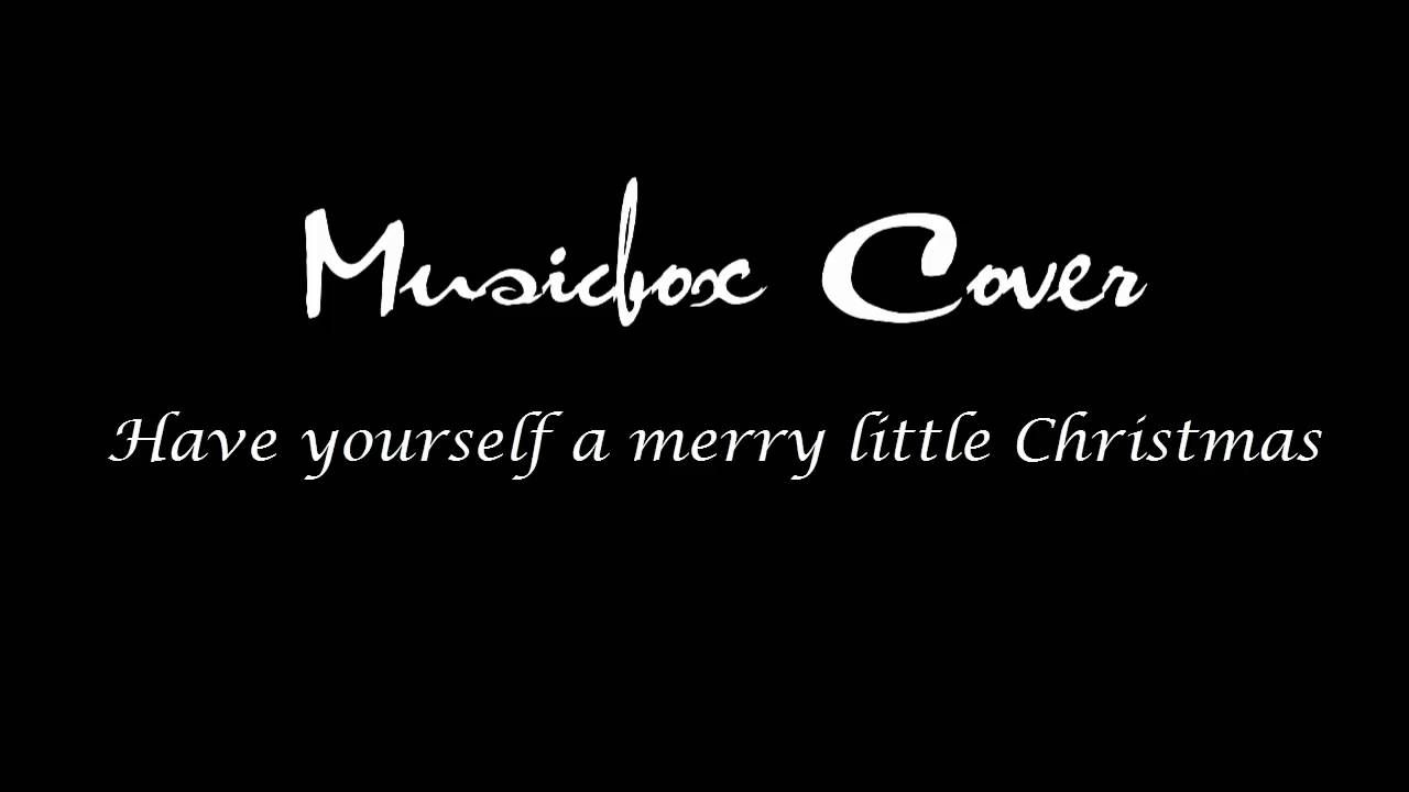 Christmas song: Have yourself a merry little Christmas - Musicbox Cover - YouTube