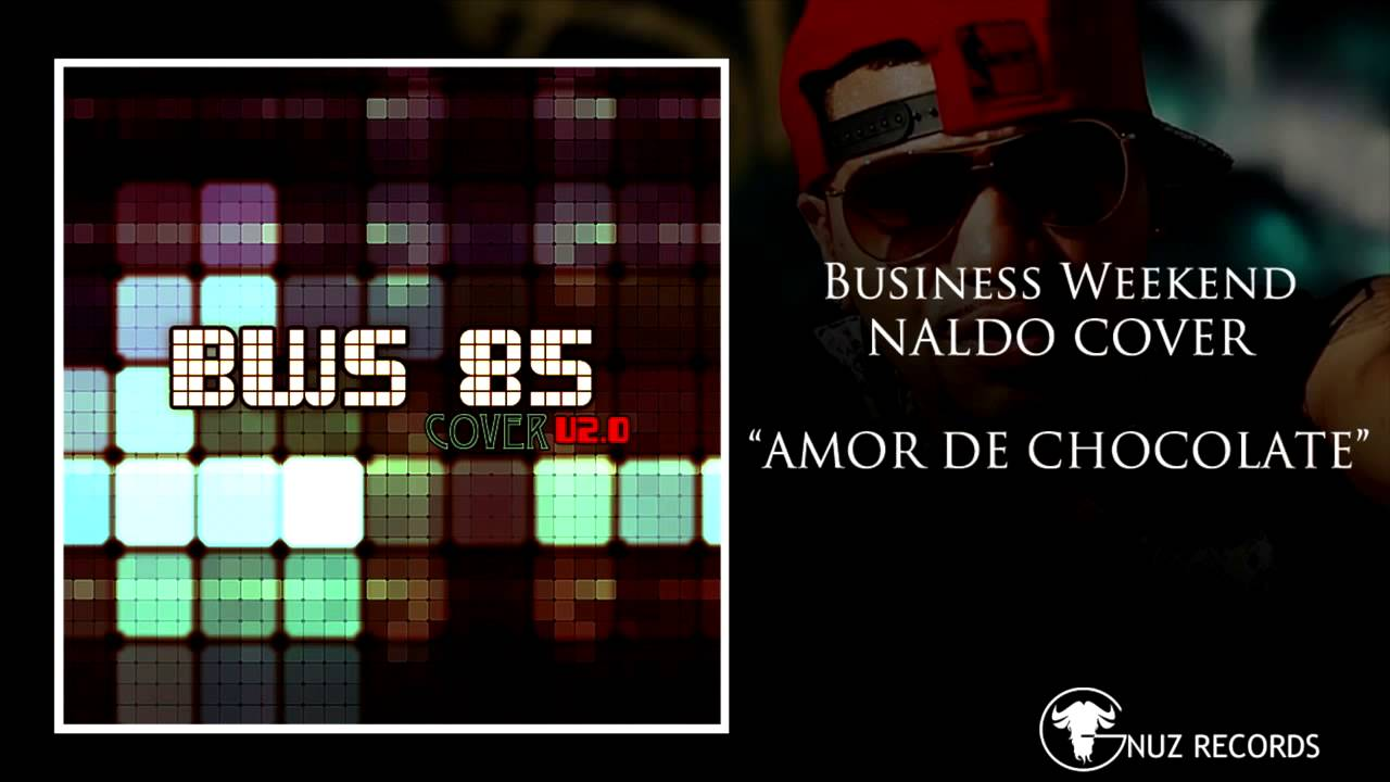 Naldo - Amor de Chocolate (Cover) - Business Weekend