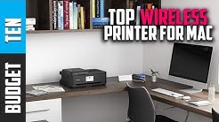 Best Printer For Mac 2019 -  Budget Ten Wireless Printer For Mac