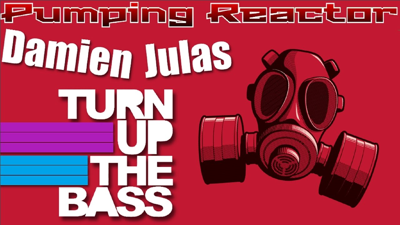 Damien & Julas - Turn Up The Bass! 2017 (Original Mix)