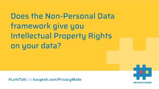 Do you have Intellectual Property Rights under Non-Personal Data framework?