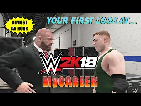 WWE 2K18 MyCareer First Look - Almost An Hour Of MyCareer Ga