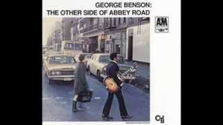 George Benson - Here Comes the Sun & I Want You (She