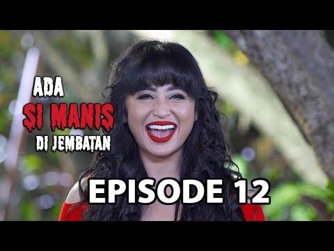 Menangkap si Manis - Ada si Manis di Jembatan Episode 12 part 1