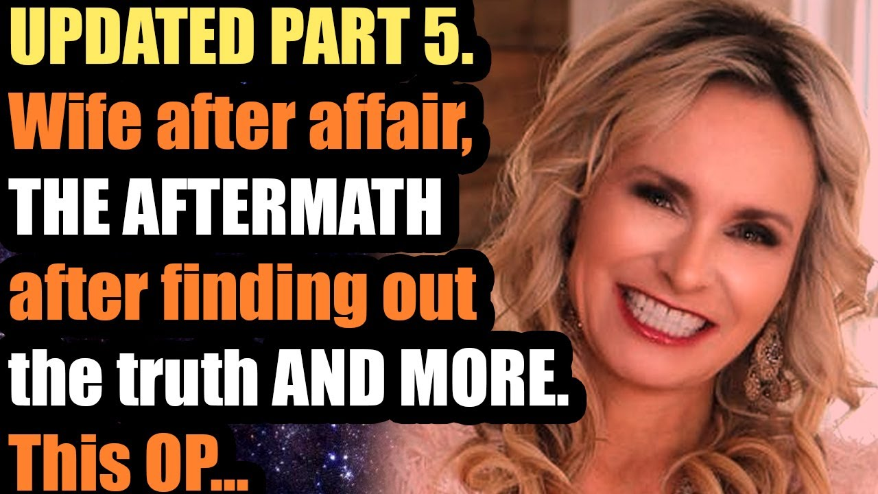 Download UPDATED PART 5. Wife after affair, THE AFTERMATH after finding out the truth AND MORE. This OP...