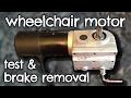 Electric Wheelchair Motor Test & Brake Removal by VegOilGuy